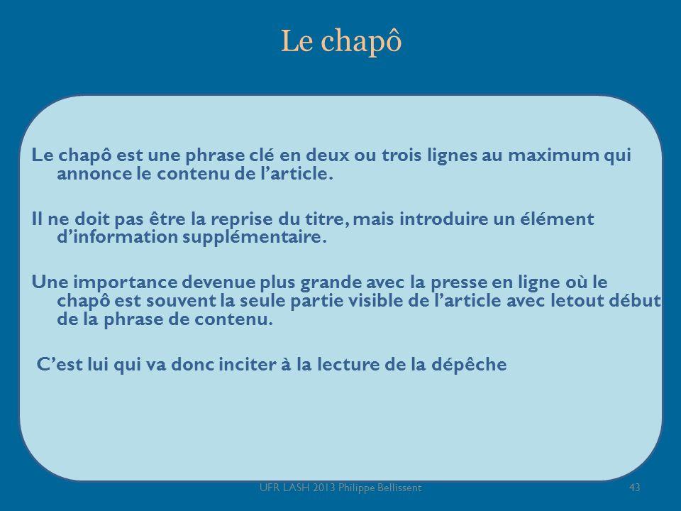 Le chapô Le chapô est une phrase clé en deux ou trois lignes au maximum qui annonce le contenu de larticle.