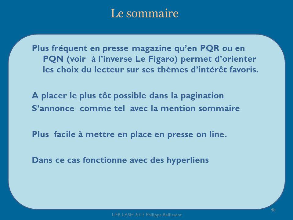 Le sommaire Plus fréquent en presse magazine quen PQR ou en PQN (voir à linverse Le Figaro) permet dorienter les choix du lecteur sur ses thèmes dintérêt favoris.