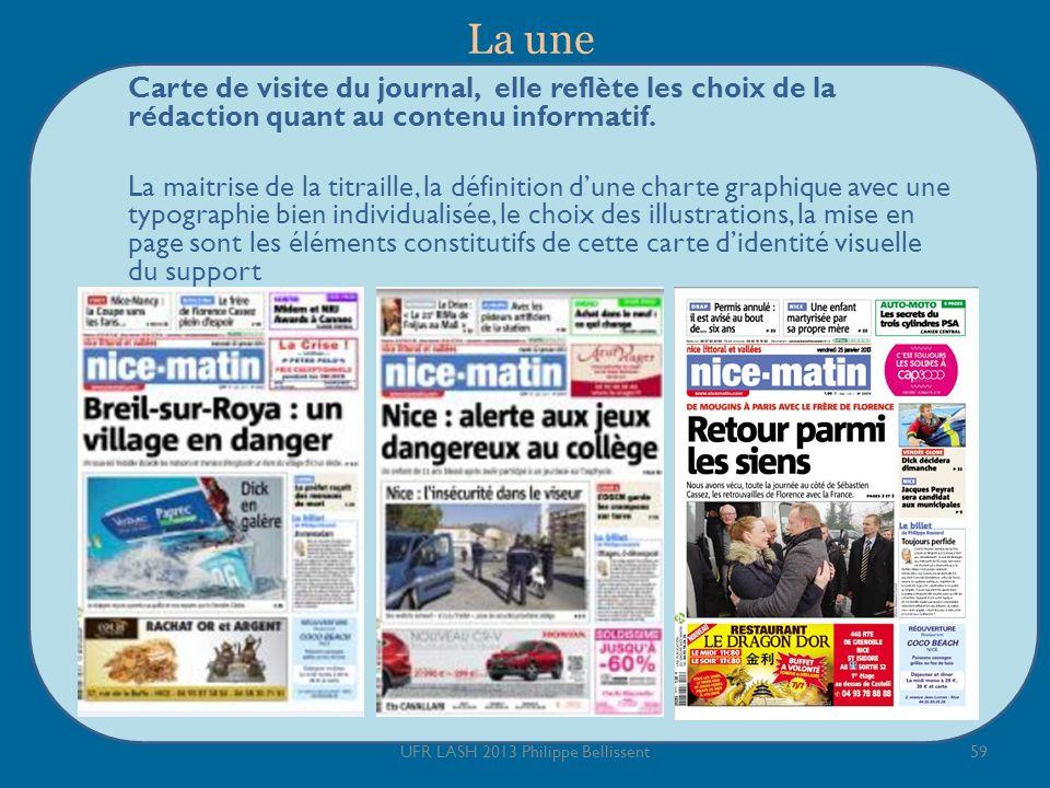 La une Carte de visite du journal, elle reflète les choix de la rédaction quant au contenu informatif. La maitrise de la titraille, la définition dune