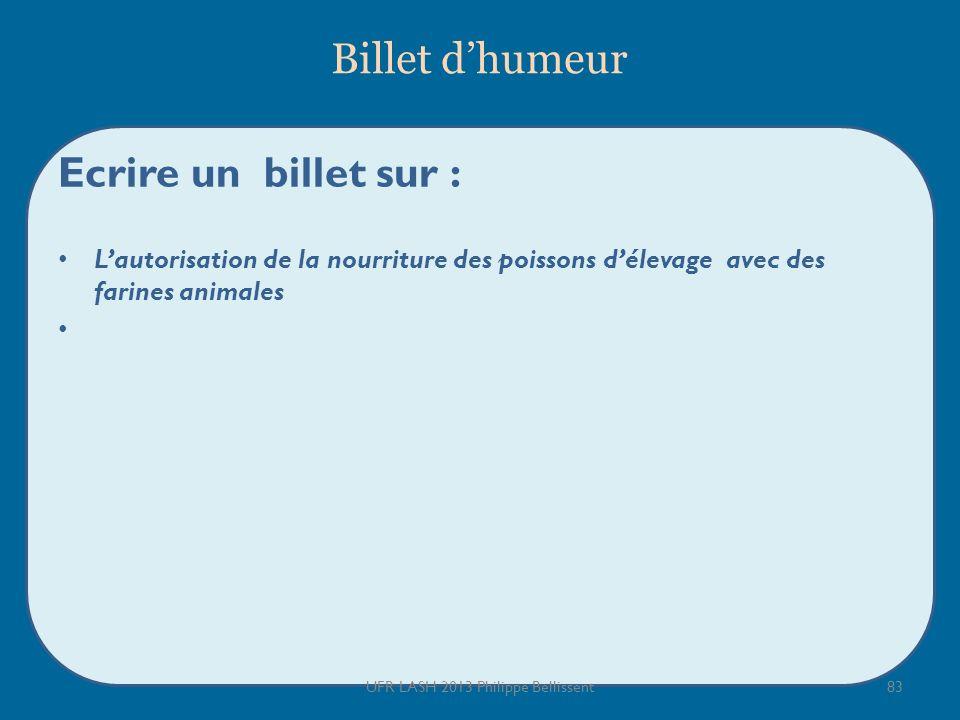 Ecrire un billet sur : Lautorisation de la nourriture des poissons délevage avec des farines animales UFR LASH 2013 Philippe Bellissent83 Billet dhumeur