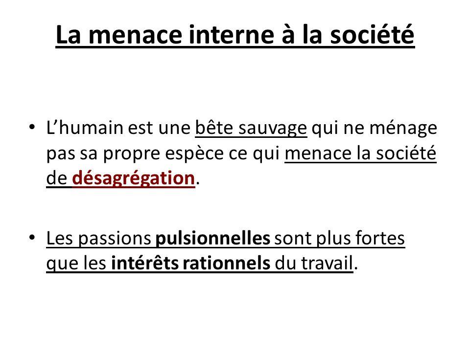 La menace interne à la société Lhumain est une bête sauvage qui ne ménage pas sa propre espèce ce qui menace la société de désagrégation. Les passions