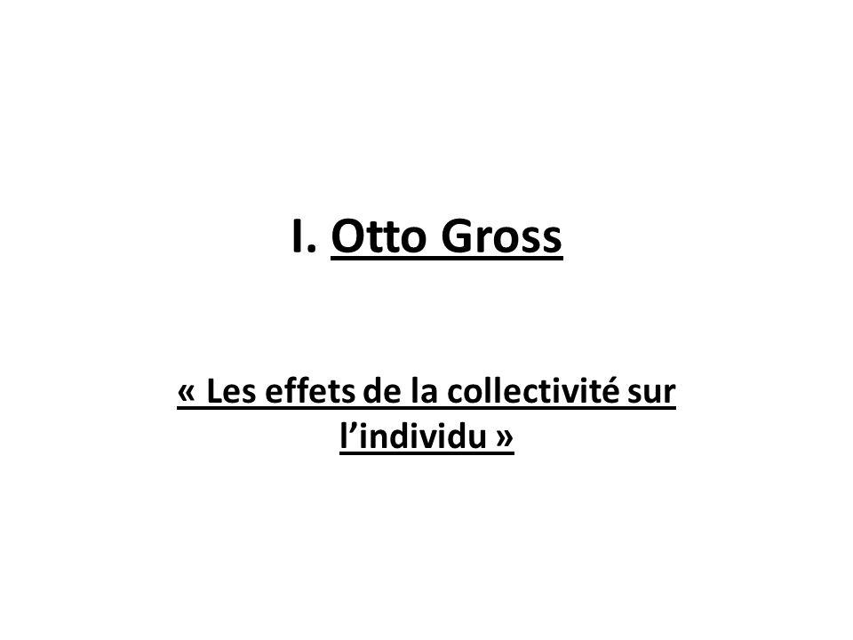I. Otto Gross « Les effets de la collectivité sur lindividu »
