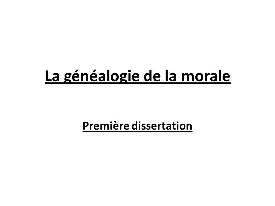 La généalogie de la morale Première dissertation