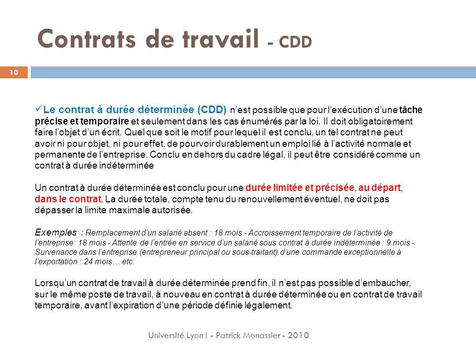 Contrats de travail - CDD Le contrat à durée déterminée (CDD) nest possible que pour lexécution dune tâche précise et temporaire et seulement dans les
