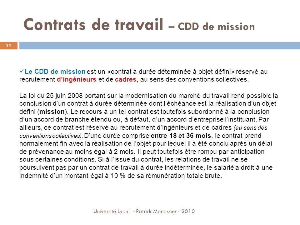 Contrats de travail – CDD de mission Le CDD de mission est un «contrat à durée déterminée à objet défini» réservé au recrutement dingénieurs et de cad