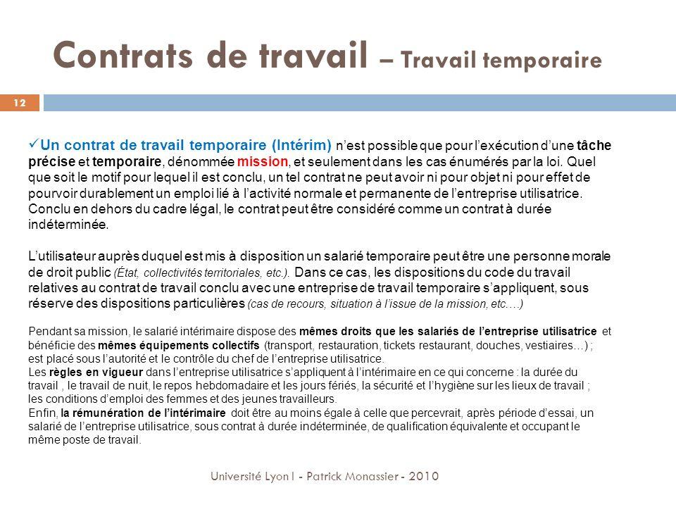 Contrats de travail – Travail temporaire Un contrat de travail temporaire (Intérim) nest possible que pour lexécution dune tâche précise et temporaire