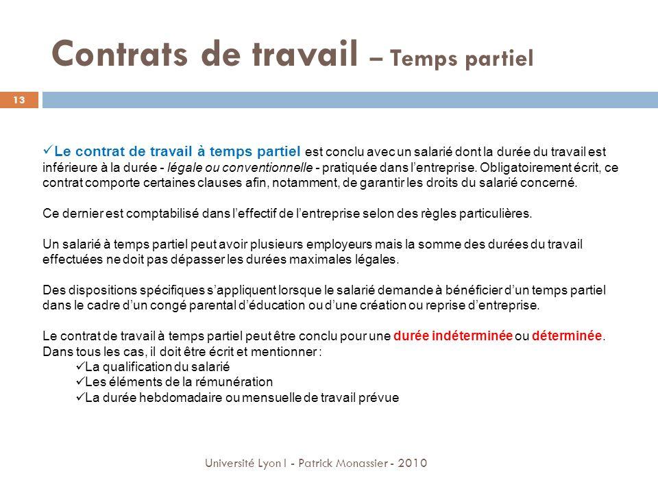 Contrats de travail – Temps partiel Le contrat de travail à temps partiel est conclu avec un salarié dont la durée du travail est inférieure à la duré