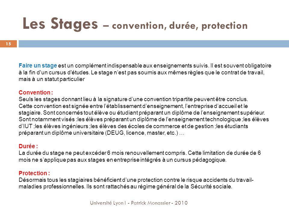Les Stages – convention, durée, protection Faire un stage est un complément indispensable aux enseignements suivis. Il est souvent obligatoire à la fi