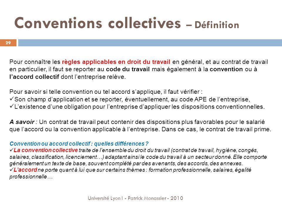 Conventions collectives – Définition Pour connaître les règles applicables en droit du travail en général, et au contrat de travail en particulier, il