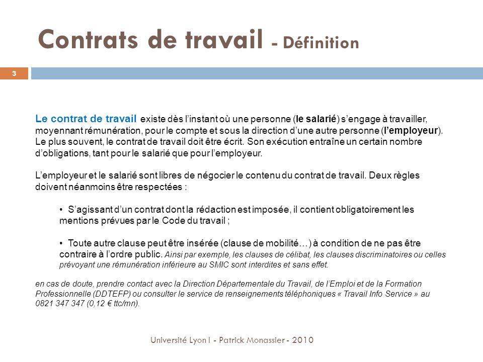 Convention, durée, protection Gratification, prime, embauche Statut, période dessai, sanctions, devoirs Les Stages 14 Université Lyon I - Patrick Monassier - 2010