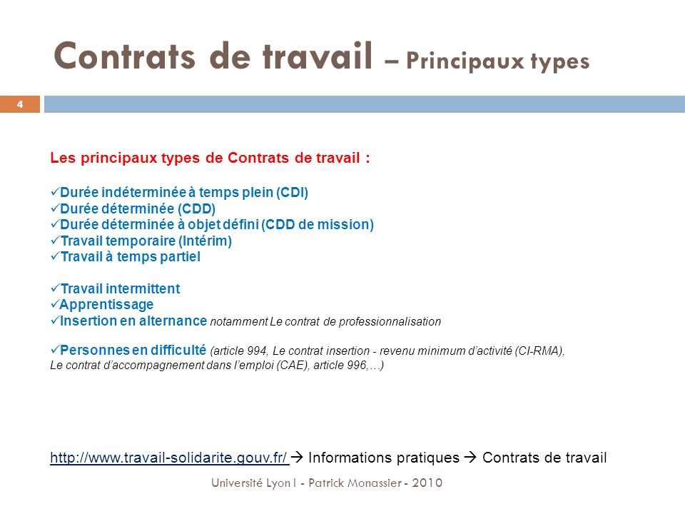 Contrats de travail – Principaux types Les principaux types de Contrats de travail : Durée indéterminée à temps plein (CDI) Durée déterminée (CDD) Dur