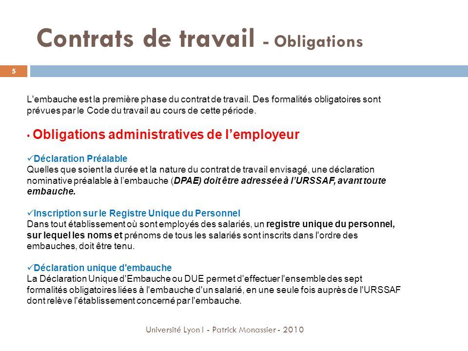 Contrats de travail - Obligations Obligations de lemployeur à légard du salarié Rédaction dun contrat En droit français, le contrat de travail est un contrat de droit privé qui crée un lien de subordination entre employeur et employé.