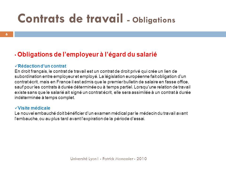 Contrats de travail - Obligations Obligations de lemployeur à légard du salarié Rédaction dun contrat En droit français, le contrat de travail est un
