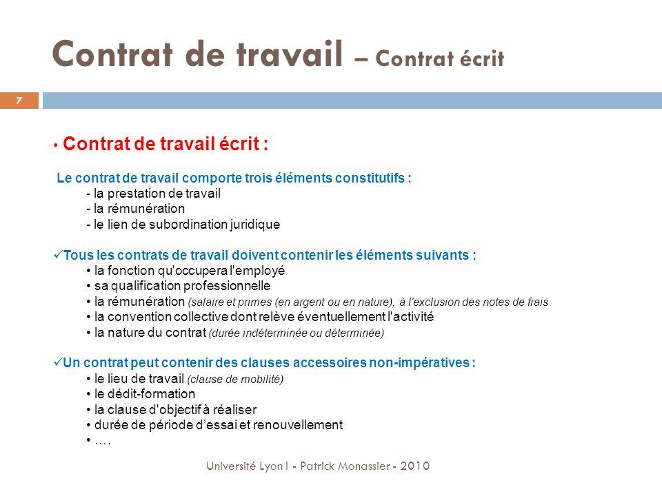 Contrat de travail – Contrat écrit Contrat de travail écrit : Le contrat de travail comporte trois éléments constitutifs : - la prestation de travail