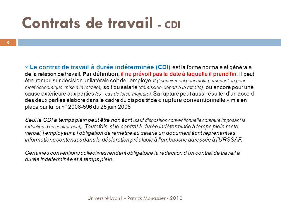 Contrats de travail - CDI Le contrat de travail à durée indéterminée (CDI) est la forme normale et générale de la relation de travail. Par définition,