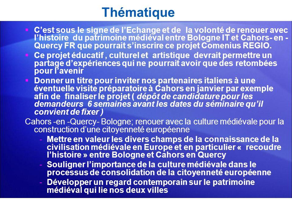 Thématique Cest sous le signe de lEchange et de la volonté de renouer avec lhistoire du patrimoine médiéval entre Bologne IT et Cahors- en - Quercy FR