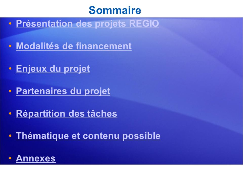 Sommaire Présentation des projets REGIO Modalités de financement Enjeux du projet Partenaires du projet Répartition des tâches Thématique et contenu p
