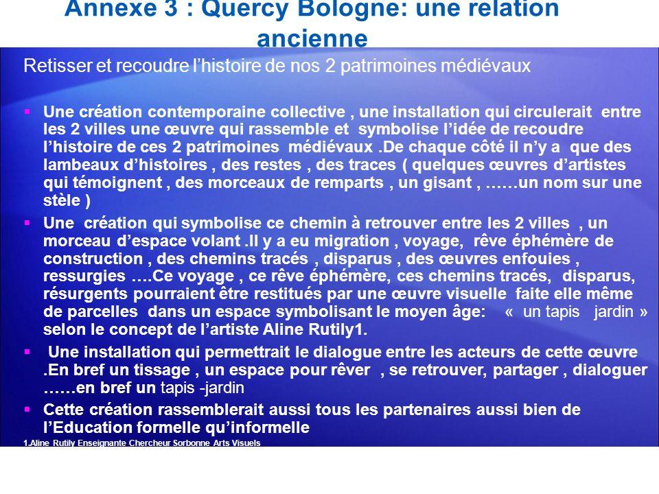 Annexe 3 : Quercy Bologne: une relation ancienne Retisser et recoudre lhistoire de nos 2 patrimoines médiévaux Une création contemporaine collective,