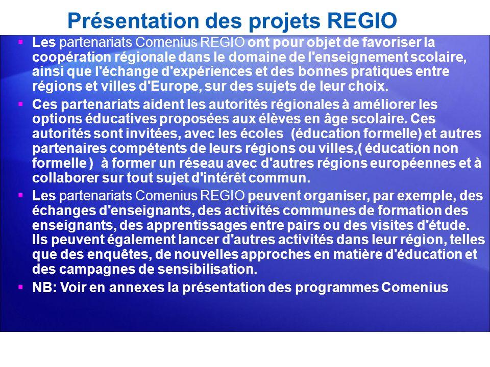 Présentation des projets REGIO Les partenariats Comenius REGIO ont pour objet de favoriser la coopération régionale dans le domaine de l'enseignement