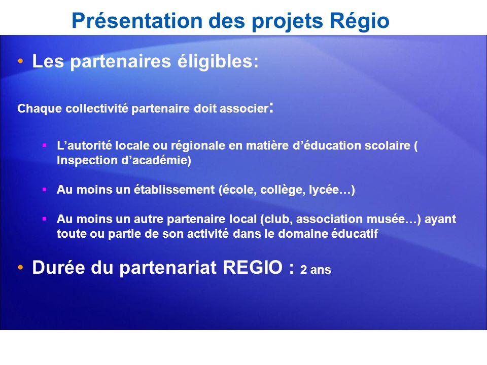 Présentation des projets Régio Les partenaires éligibles: Chaque collectivité partenaire doit associer : Lautorité locale ou régionale en matière dédu