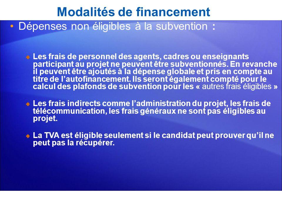 Modalités de financement Dépenses non éligibles à la subvention : Les frais de personnel des agents, cadres ou enseignants participant au projet ne pe