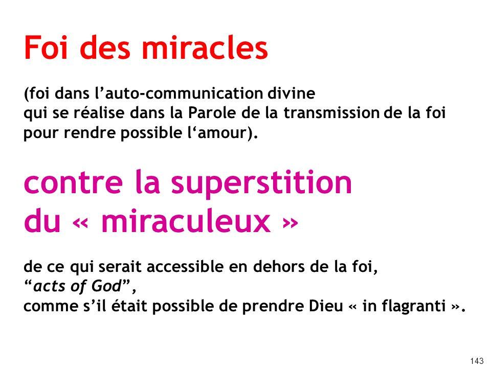 Foi des miracles (foi dans lauto-communication divine qui se réalise dans la Parole de la transmission de la foi pour rendre possible lamour). contre