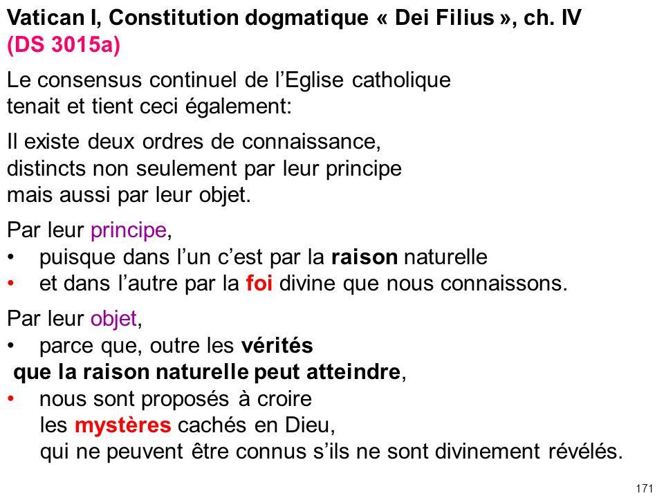 Vatican I, Constitution dogmatique « Dei Filius », ch. IV (DS 3015a) Le consensus continuel de lEglise catholique tenait et tient ceci également: Il e
