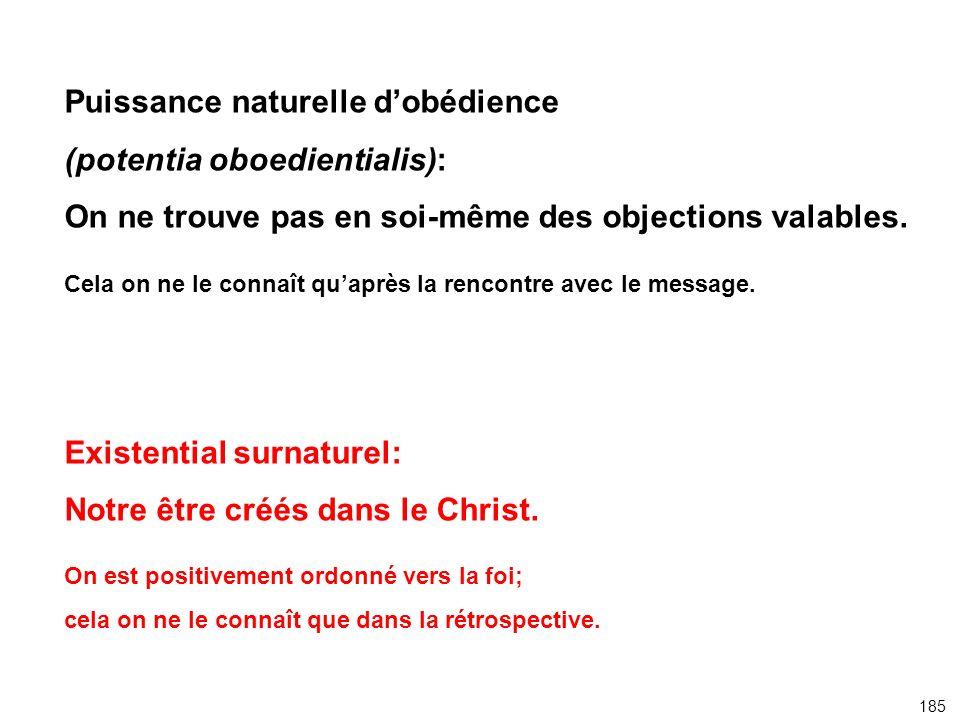 Puissance naturelle dobédience (potentia oboedientialis): On ne trouve pas en soi-même des objections valables. Cela on ne le connaît quaprès la renco