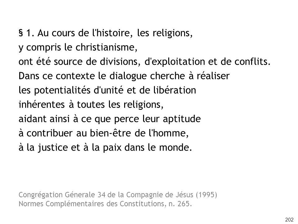 § 1. Au cours de l'histoire, les religions, y compris le christianisme, ont été source de divisions, d'exploitation et de conflits. Dans ce contexte l