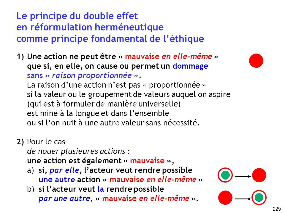 Le principe du double effet en réformulation herméneutique comme principe fondamental de léthique 1)Une action ne peut être « mauvaise en elle-même »