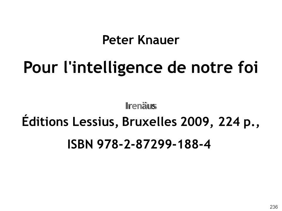 Peter Knauer Pour l'intelligence de notre foi Éditions Lessius, Bruxelles 2009, 224 p., ISBN 978-2-87299-188-4 236 Irenäus