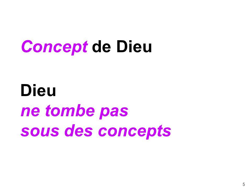 Concept de Dieu Dieu ne tombe pas sous des concepts 5