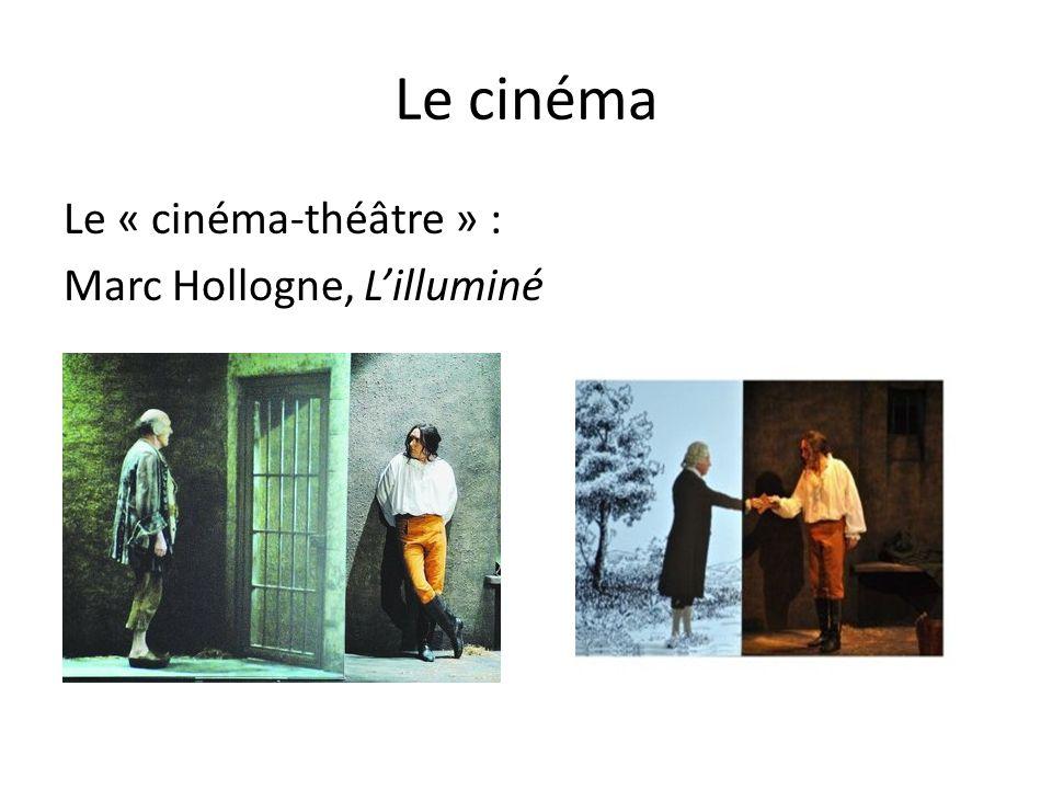 Le cinéma Le « cinéma-théâtre » : Marc Hollogne, Lilluminé
