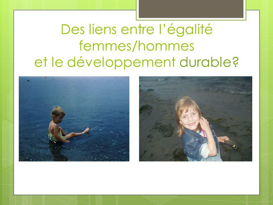 durable? Des liens entre légalité femmes/hommes et le développement durable?