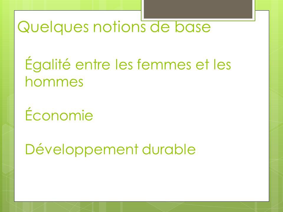 Égalité entre les femmes et les hommes Économie Développement durable Quelques notions de base