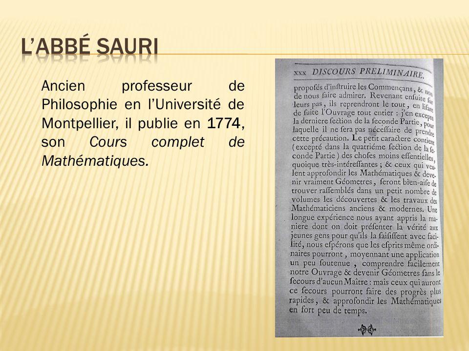 Ancien professeur de Philosophie en lUniversité de Montpellier, il publie en 1774, son Cours complet de Mathématiques.