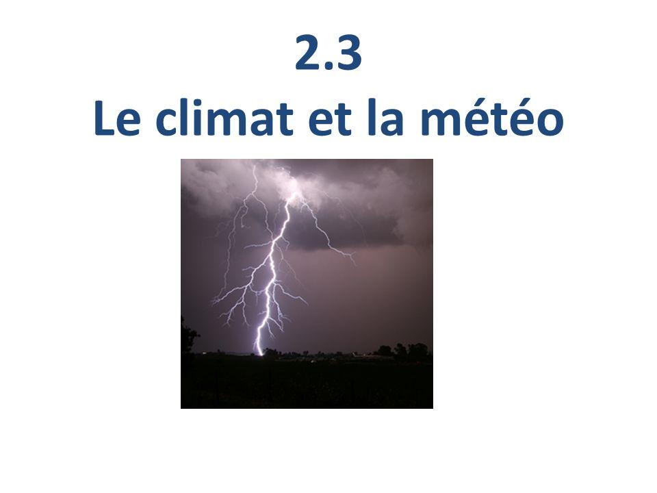 2.3 Le climat et la météo