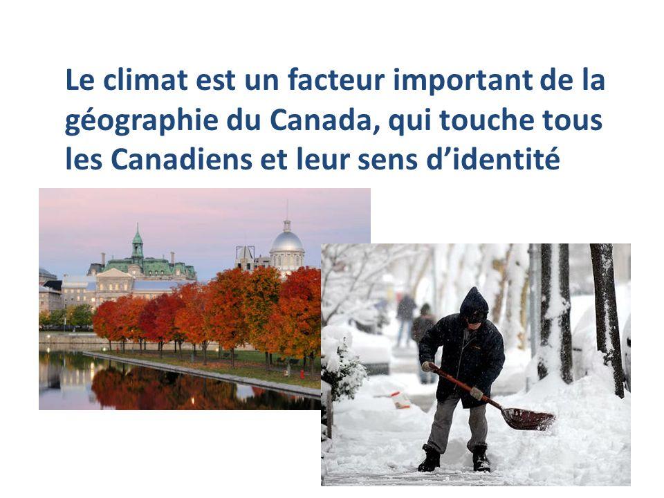 Le climat est un facteur important de la géographie du Canada, qui touche tous les Canadiens et leur sens didentité