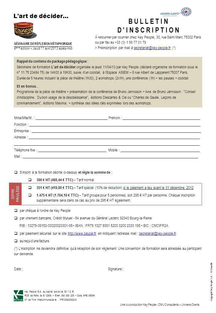Copyright Key People S.A. – 1211mallb S'inscrit à la formation décrite ci-dessus et règle la somme de : 390 HT (466,44 TTC) – Tarif normal 351 HT (419