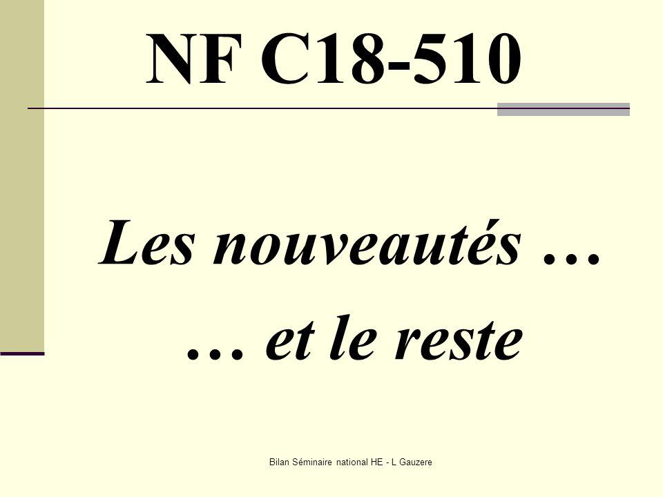 Bilan Séminaire national HE - L Gauzere Les nouveautés … … et le reste NF C18-510