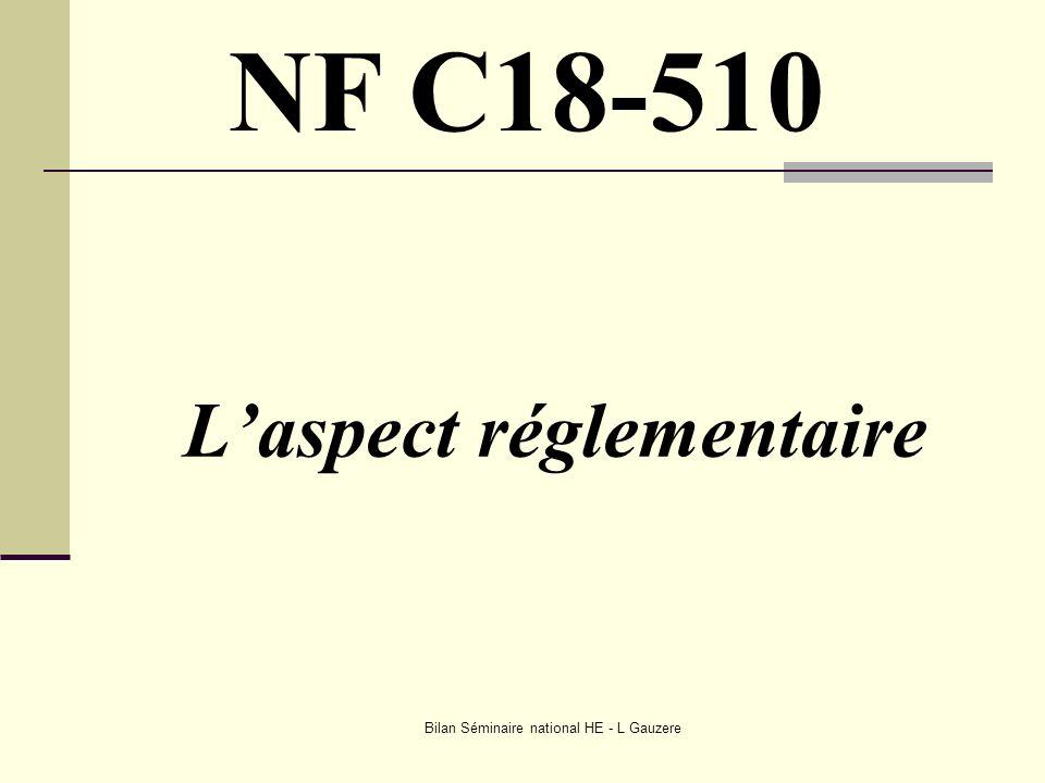 Bilan Séminaire national HE - L Gauzere Laspect réglementaire NF C18-510