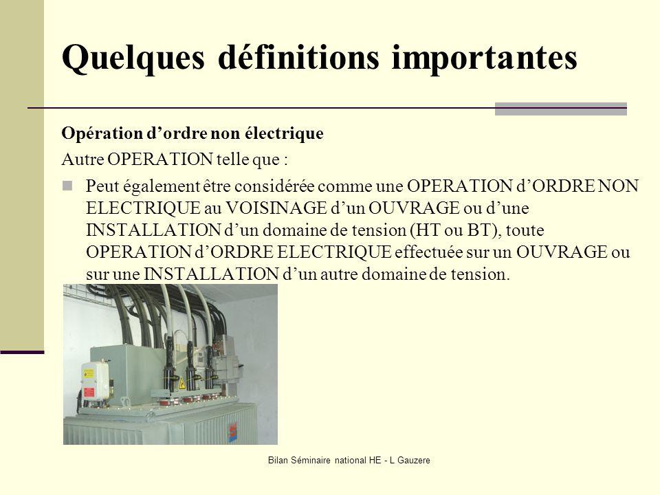 Bilan Séminaire national HE - L Gauzere Quelques définitions importantes Opération dordre non électrique Autre OPERATION telle que : Peut également êt