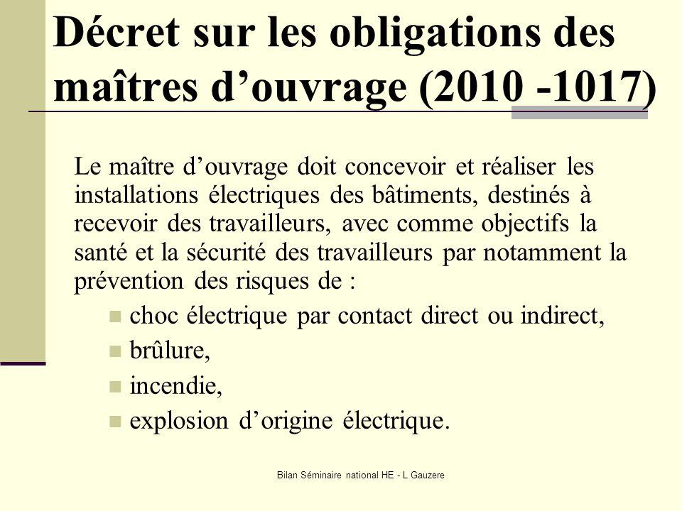Bilan Séminaire national HE - L Gauzere Quelques définitions importantes Le terme « OUVRAGE » est exclusivement réservé aux réseaux publics de transport et de distribution délectricité et à leurs annexes (EDF, régies, …).