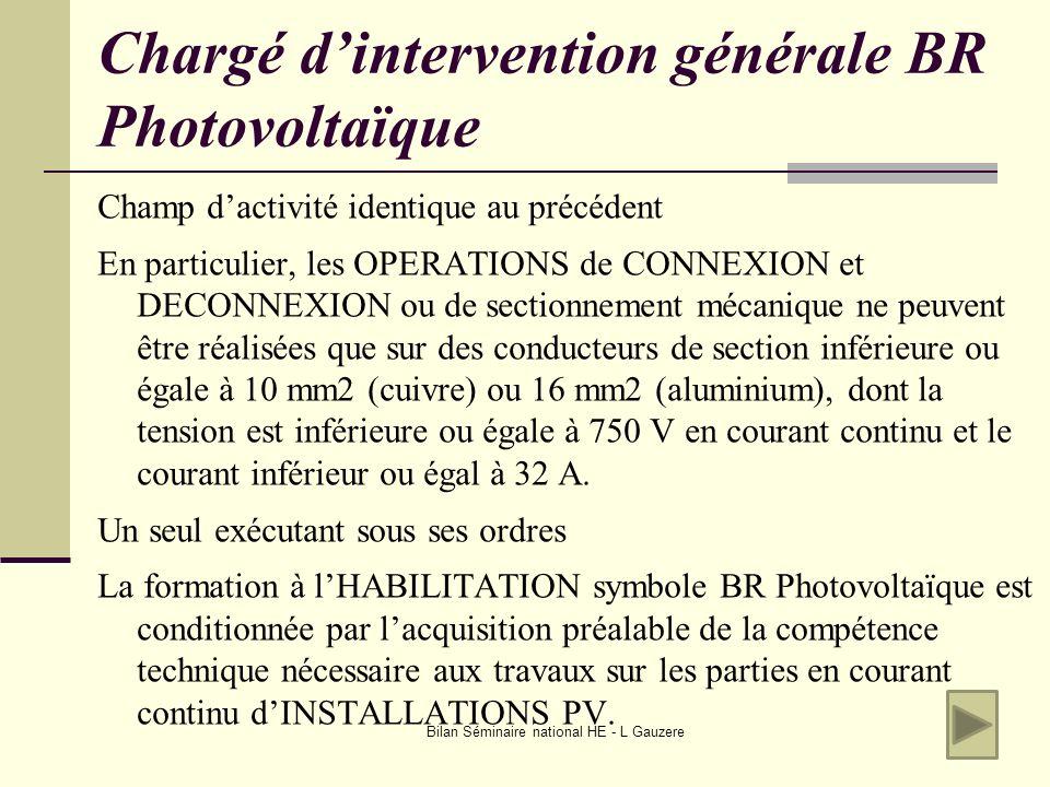 Bilan Séminaire national HE - L Gauzere Chargé dintervention générale BR Photovoltaïque Champ dactivité identique au précédent En particulier, les OPE