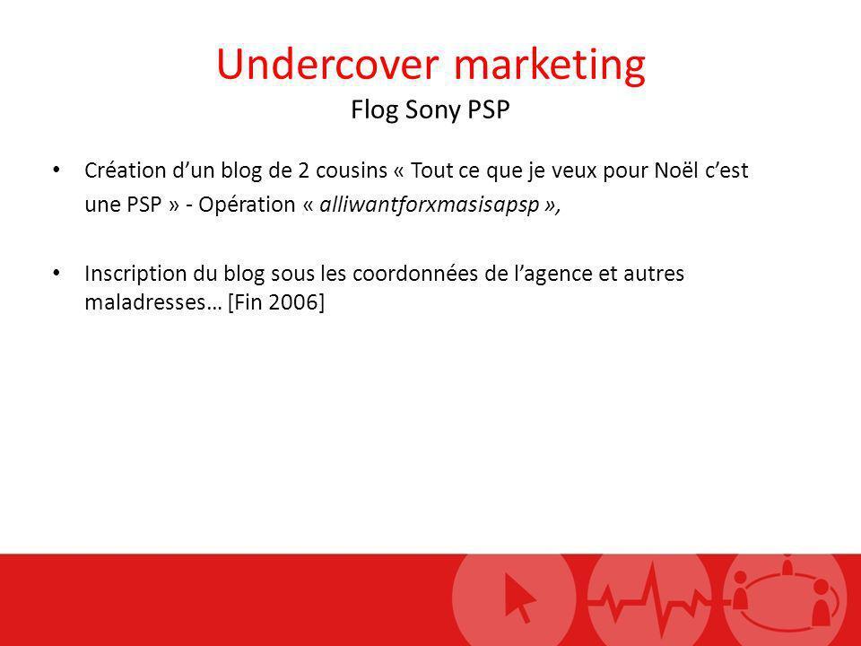 Undercover marketing Flog Sony PSP Création dun blog de 2 cousins « Tout ce que je veux pour Noël cest une PSP » - Opération « alliwantforxmasisapsp »
