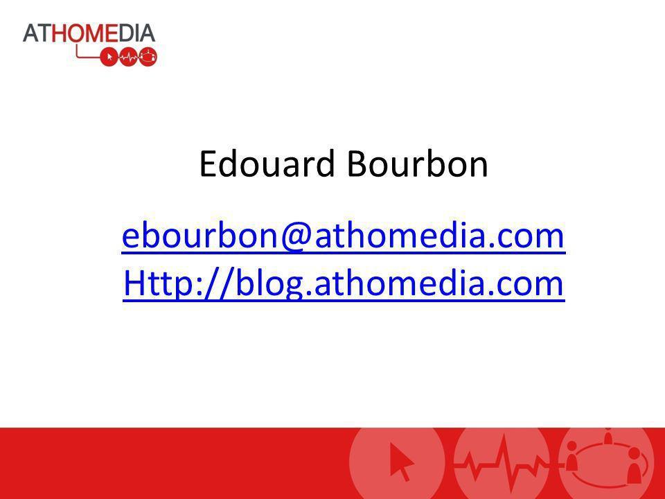 Edouard Bourbon ebourbon@athomedia.com Http://blog.athomedia.com