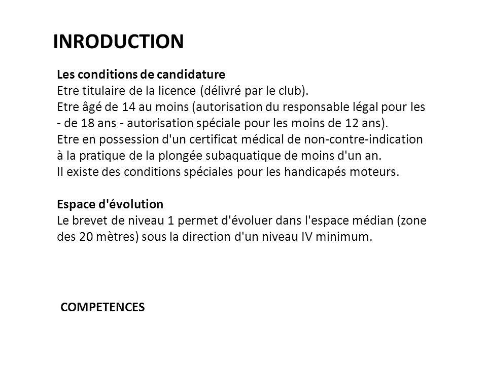 COMPETENCES INRODUCTION Les conditions de candidature Etre titulaire de la licence (délivré par le club).
