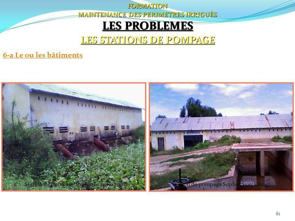 61 FORMATION MAINTENANCE DES PERIMETRES IRRIGUÈS LES PROBLEMES LES STATIONS DE POMPAGE 6-a Le ou les bâtiments Station de pompage Sopha (Svay Rieng)