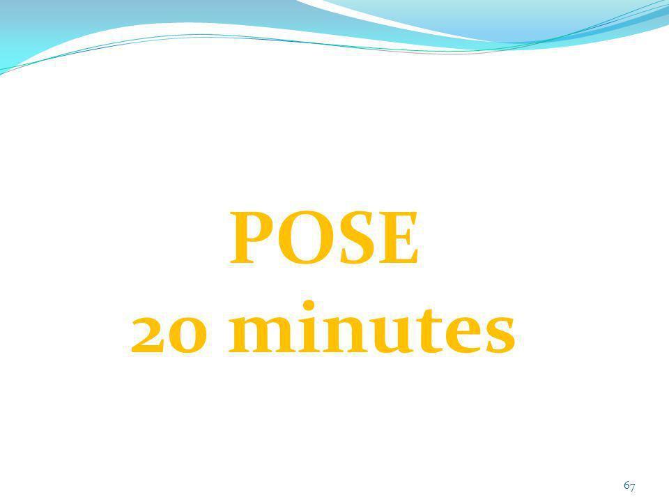 67 POSE 20 minutes