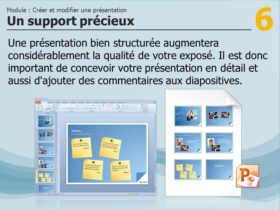 6 Une présentation bien structurée augmentera considérablement la qualité de votre exposé. Il est donc important de concevoir votre présentation en dé